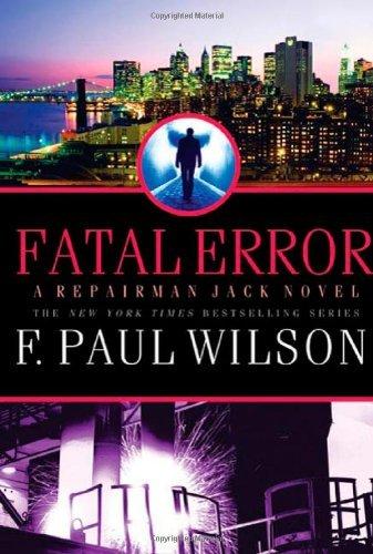 Fatal Error (Repairman Jack, #14)  by  F. Paul Wilson
