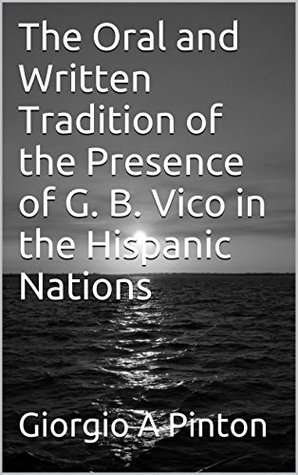 Horaces Art of Poetry & Vicos Poetic Philosophy: Tradition & Cultural Contrasts  by  Giorgio a Pinton