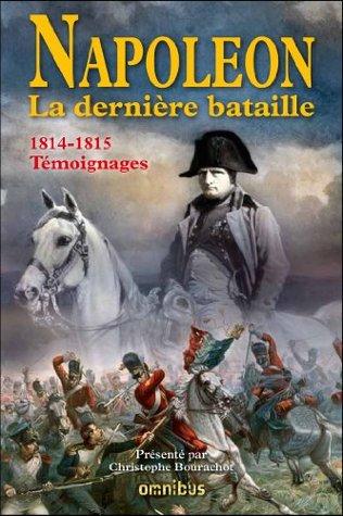 Napoléon: La dernière bataille Christophe Bourachot