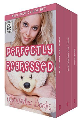 Perfectly Regressed Box Set: ABDL Age Play Erotica  by  Candy Banger