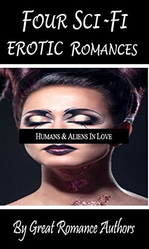 Four Sci-Fi Erotic Romances Great Authors by Georgina Moxley