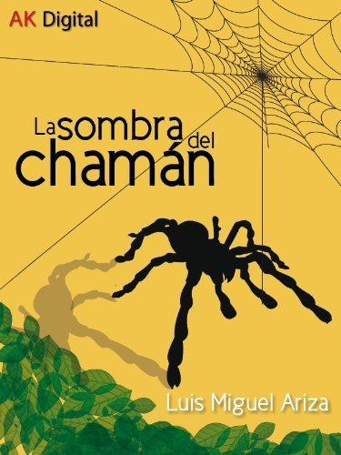 La sombra del chamán  by  Luis Miguel Ariza