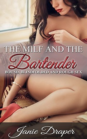 The MILF and the Bartender: Bound, Blindfolded and Rough sex Janie Draper