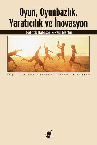 Oyun, Oyunbazlık, Yaratıcılık ve İnovasyon Patrick Bateson
