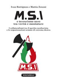 M.S.I. e terrorismo nero tra verità e montature  by  Ivan Buttignon