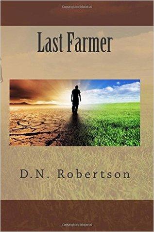 Last Farmer  by  D.N. Robertson