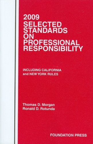 2009 Selected Standards on Professional Responsibility: Including California and New York Rules  by  Thomas D. Morgan