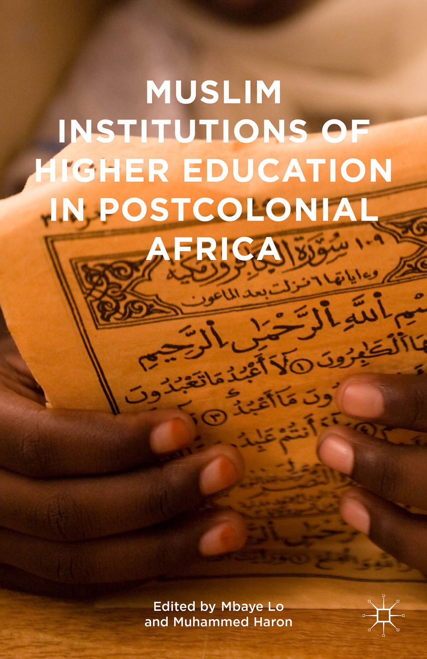 Muslim Institutions of Higher Education in Postcolonial Africa Mbaye Lo