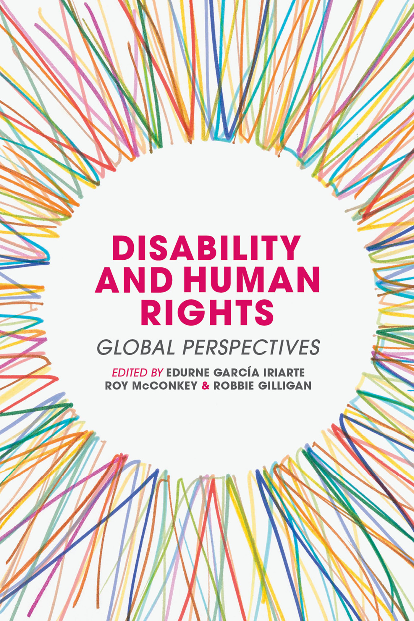 Disability and Human Rights: Global Perspectives  by  Edurne García Iriarte