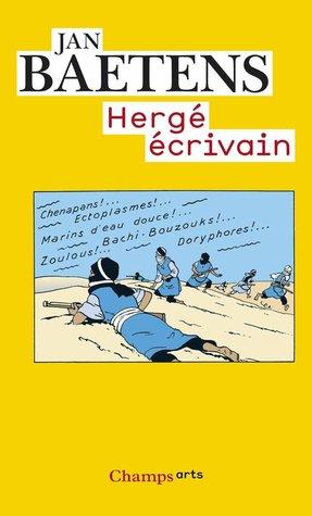 Hergé Écrivain  by  Jan Baetens