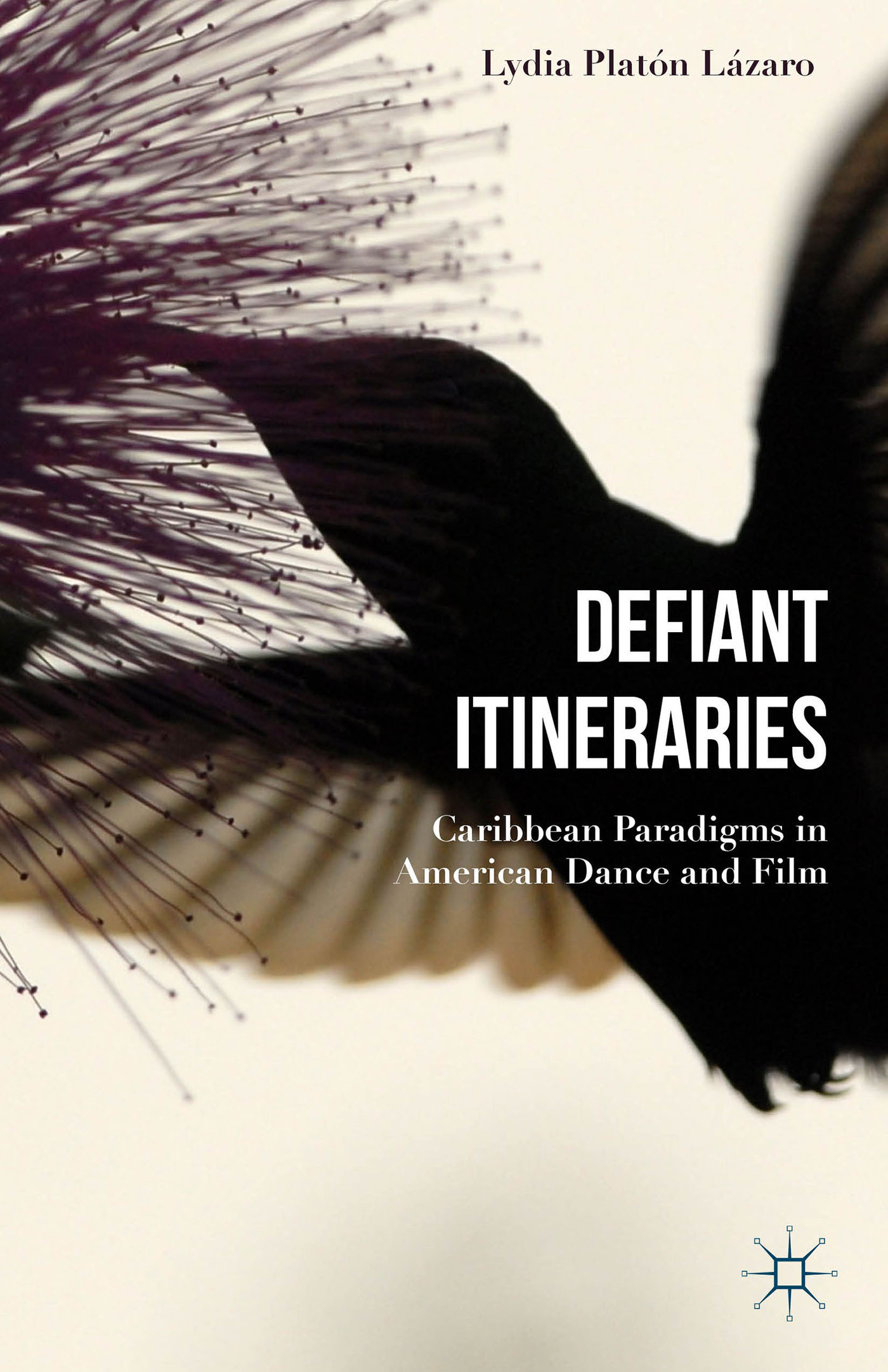 Defiant Itineraries: Caribbean Paradigms in American Dance and Film Lydia Platón Lázaro