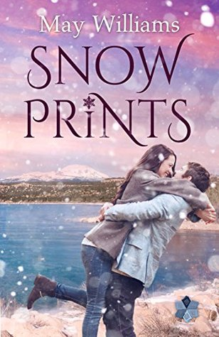 Snow Prints: Sweet Small Town Contemporary Romance (Michigan Moonlight Book 2)  by  May Williams
