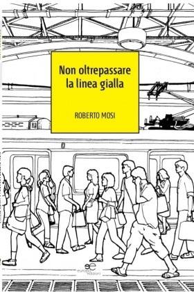 Non oltrepassare la linea gialla  by  Roberto Mosi