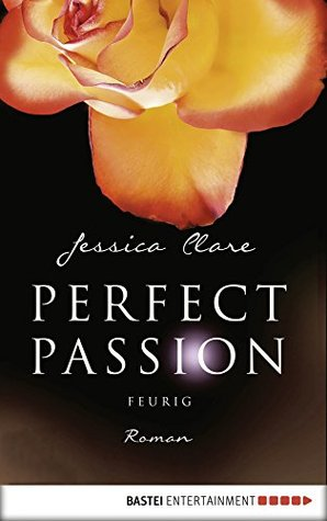 Perfect Passion - Feurig: Roman  by  Jessica Clare