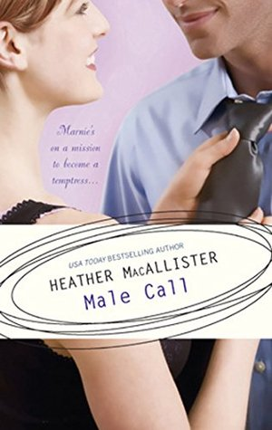 Male Call (Mills & Boon Silhouette) Heather MacAllister