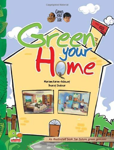 Green your life: Green Your Home (An Illustrated Book for Future Green Geniuses)  by  Mariam Karim-Ahlawat