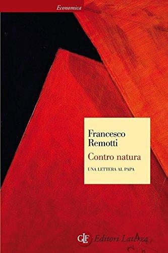 Contro natura: Una lettera al Papa (Economica Laterza) Francesco Remotti