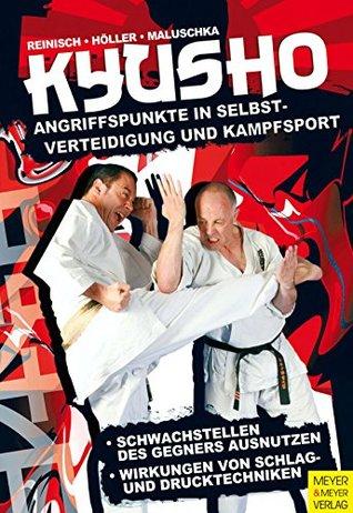 Kyusho: Angriffspunkte in Selbstverteidigung und Kampfsport  by  Stefan Reinisch