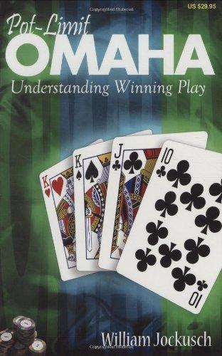Pot-Limit Omaha: Understanding Winning Play  by  William Jockusch
