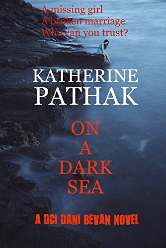 On a Dark Sea (DCI Dani Bevan #2)  by  Katherine Pathak