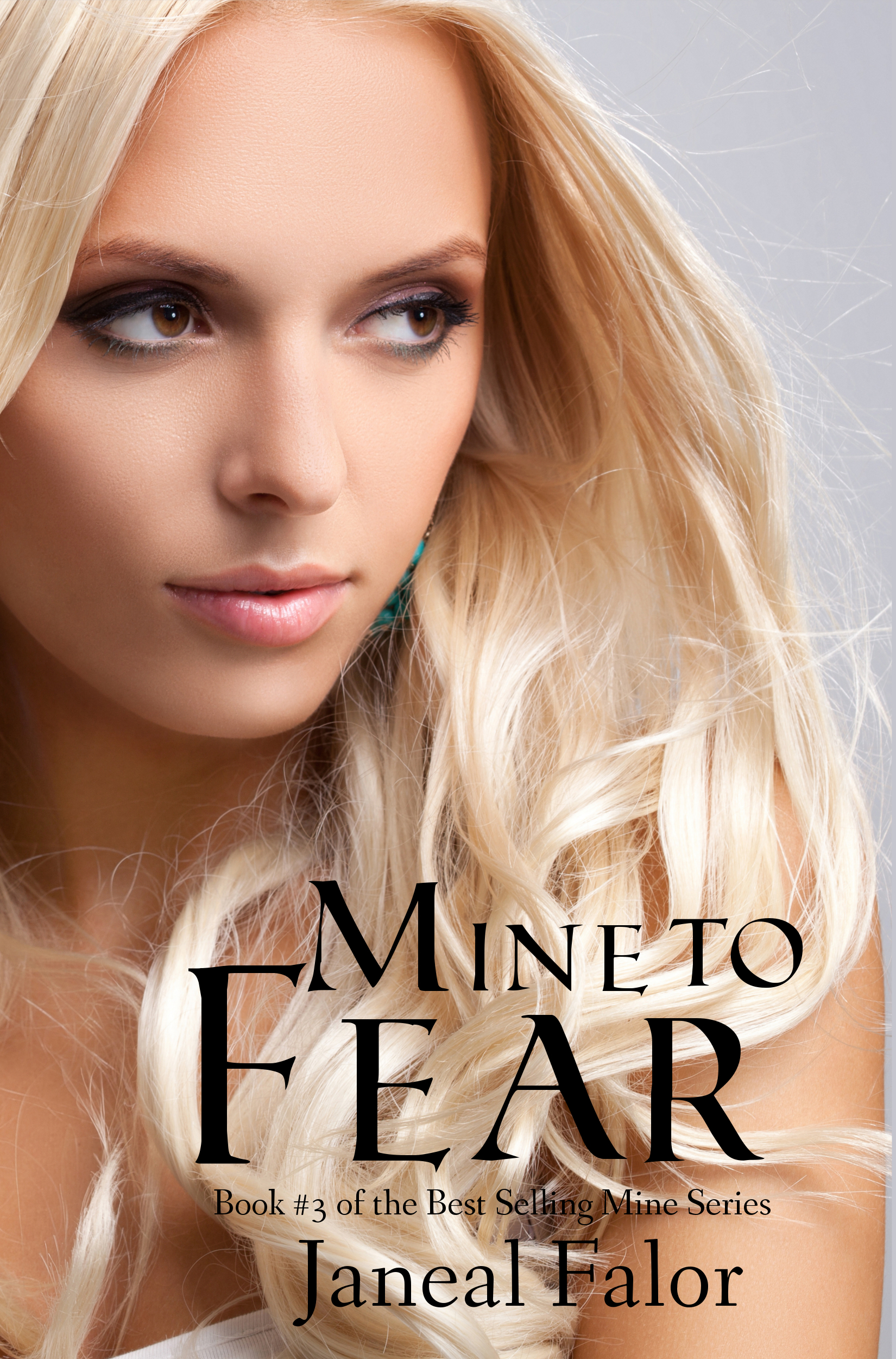 Mine to Fear (Mine, #3) Janeal Falor