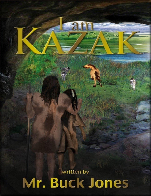 I AM KAZAK  by  Buck  Jones