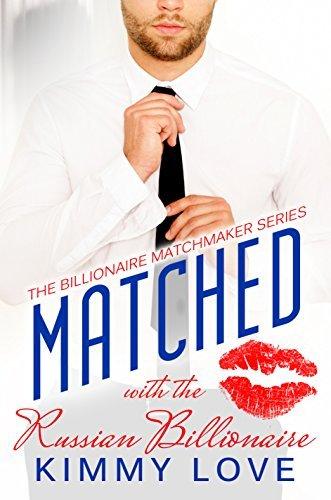 Matched: The Russian Billionaire: BWWM Billionaire Romance (Billionaire Matchmakers Book 3)  by  Kimmy Love