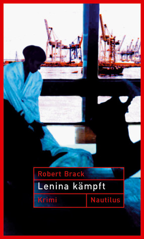 Lenina kämpft (Lenina Rabe, #1)  by  Robert Brack