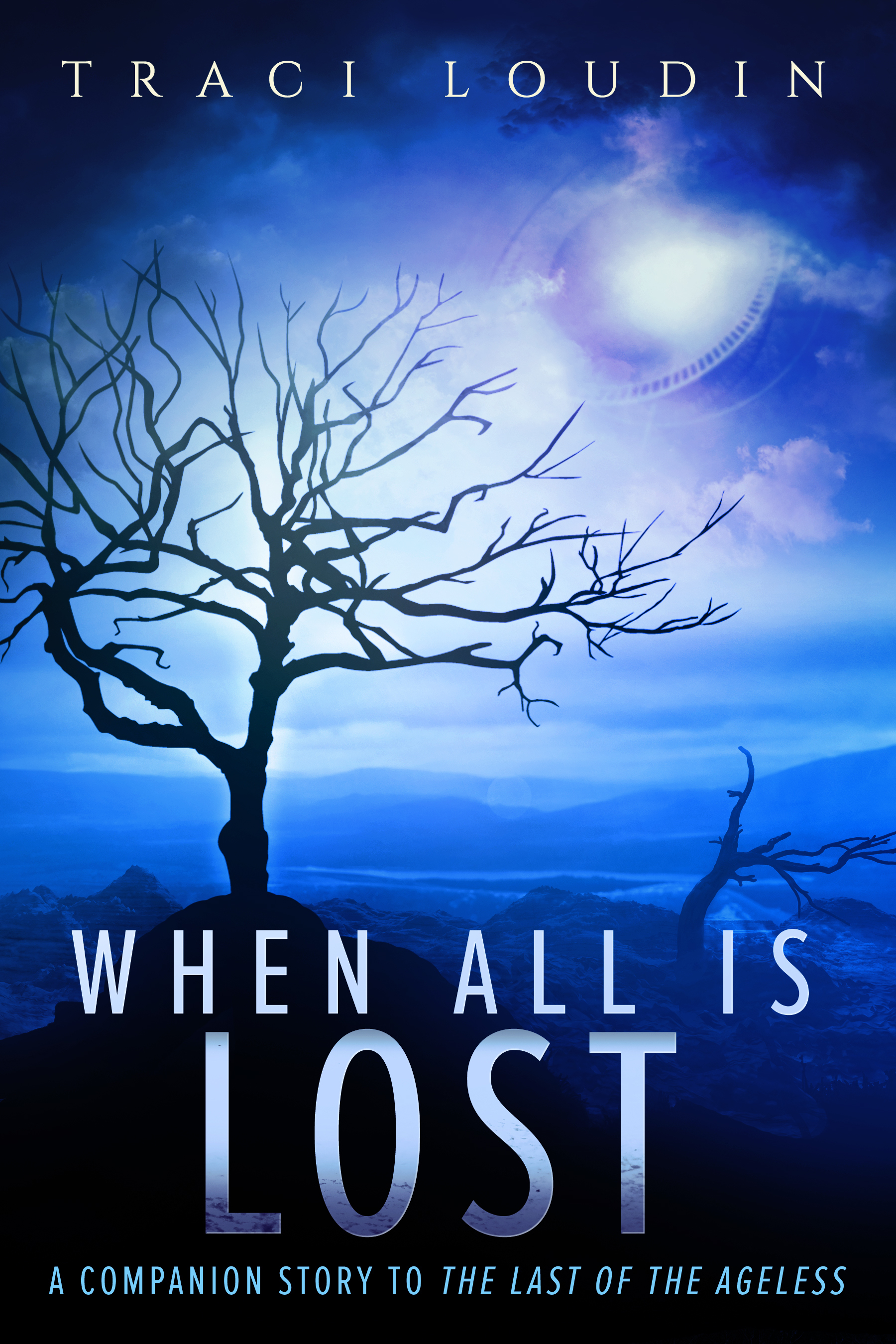 When All Is Lost  by  Traci Loudin
