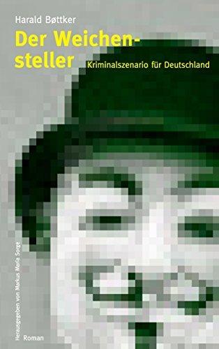 Der Weichensteller - Kriminalszenario für Deutschland Harald Bøttker