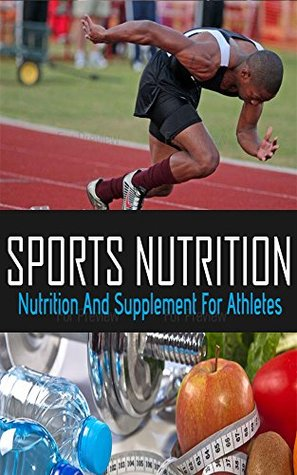 SPORTS NUTRITION: Nutrition and Supplement for athletes Human Kinetics and Health