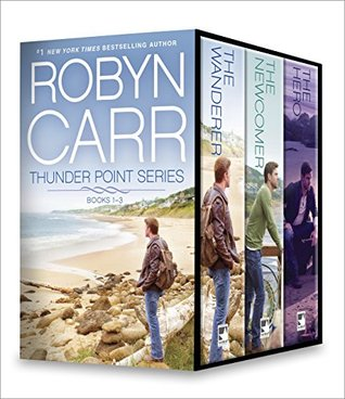 Thunder Point Series Books 1-3: The Wanderer/The Newcomer/The Hero  by  Robyn Carr