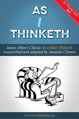 AS I THINKETH: nowthinking.org (As I Thinketh Series Book 1)  by  Amanda Clinton