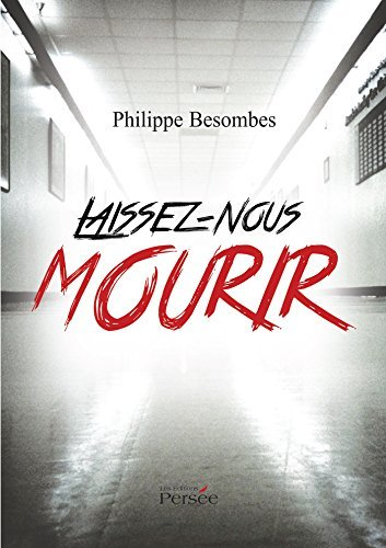 Laissez nous mourir Philippe Besombes