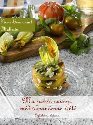 Ma petite cuisine méditerranéenne dété  by  Pierre-Emmanuel Malissin