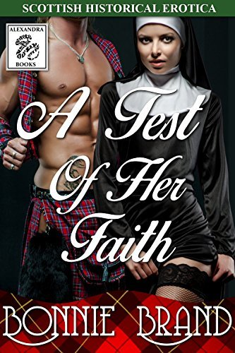 A Test Of Her Faith: Taboo Scottish Historical Erotica  by  Bonnie Brand