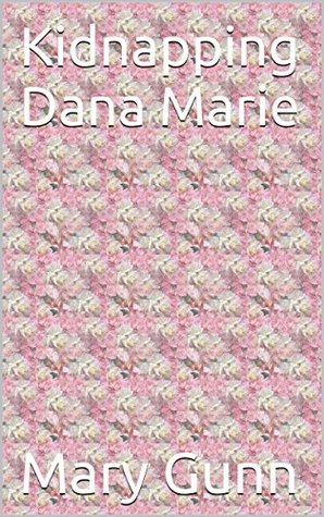 Kidnapping Dana Marie Mary Gunn