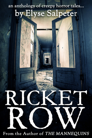 Ricket Row: An Anthology of Creepy Horror Tales Elyse Salpeter