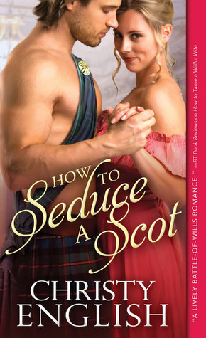 How to Seduce a Scot (Broadswords and Ballrooms, #1)  by  Christy English