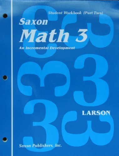 Saxon Math 3 - An Incremental Development - Student Workbook (Part Two)  by  Nancy Larson