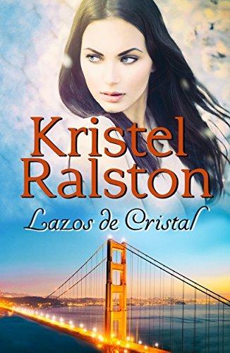 Lazos de Cristal (Finalista del Concurso de Autores Indies 2015)  by  Kristel Ralston