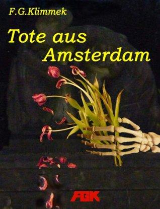 Tote aus Amsterdam  by  F.G. Klimmek