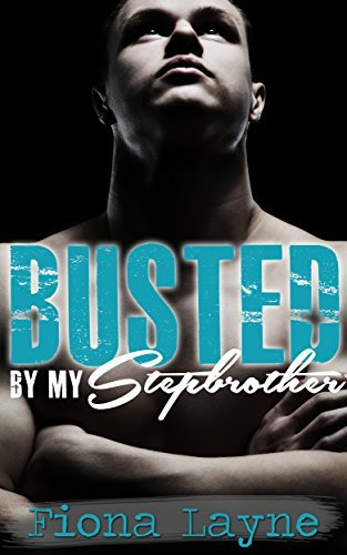 Busted By My Stepbrother  by  Fiona Layne