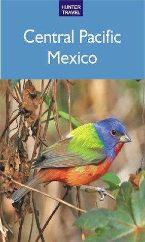 Central Pacific Mexico: Mazatlan, San Blas & Beyond Vivien Lougheed