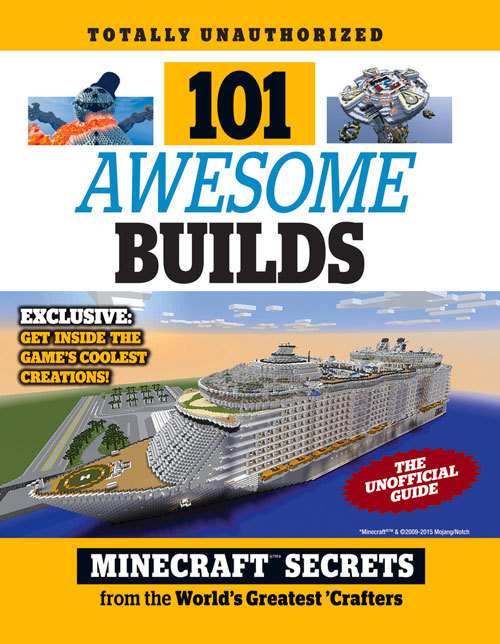 101 Awesome Builds: Minecraft®™ Secrets from the Worlds Greatest Crafters  by  Triumph Books