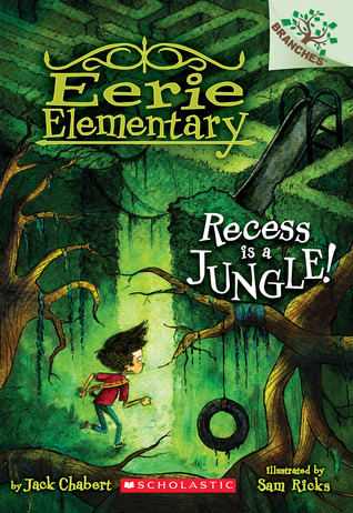 Recess Is a Jungle!: A Branches Book (Eerie Elementary #3): A Branches Book Jack Chabert