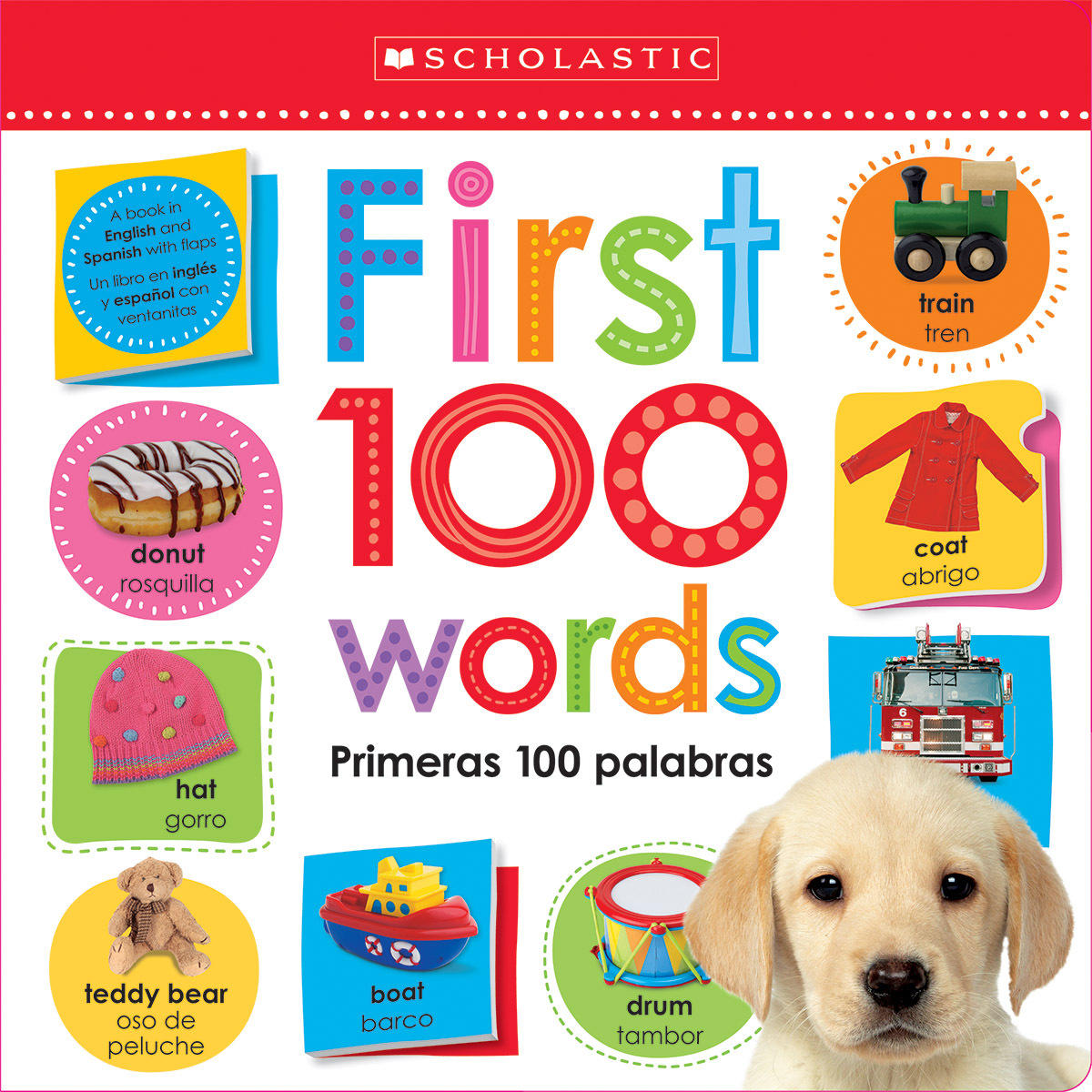 Lift the Flap: First 100 Words / Primeras 100 Palabras  by  Scholastic Inc.