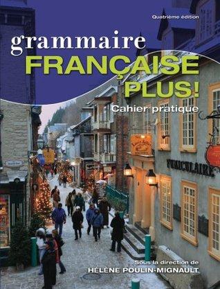 Grammaire Franȧise Plus: Cahier Pratique Helene Poulin-Mignault