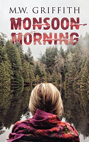 Monsoon Morning (Montana Marrenger Book 2)  by  M.W. Griffith