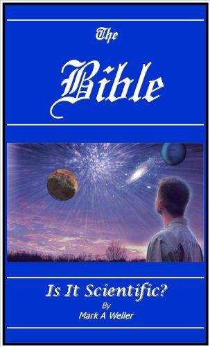 The Bible - Is it Scientific? Mark Weller